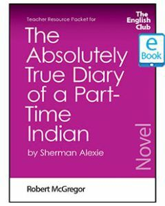 The Absolutely True Diary of a Part-Time Indian: English Club Teacher Resource Packet ebook
