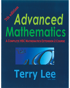 Advanced Mathematics: A Complete HSC Mathematics Extension 2 Course 7th Edition