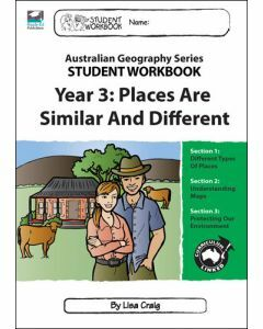 Year 3 Student Workbook: Places are Similar and Different: Australian Geography Series