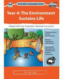 Year 4: The Environment Sustains Life: Australian Geography Series
