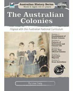 The Australian Colonies: Australian History Series Book 5