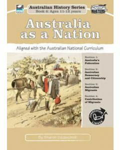 Australia as a Nation: Australian History Series Book 6