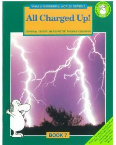 What a Wonderful World! Series Two Book 7: All Charged Up!