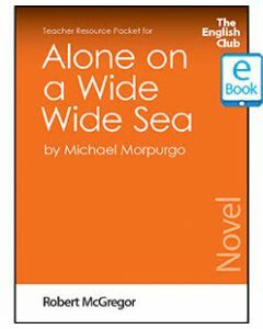 Alone on a Wide Wide Sea: English Club Teacher Resource Packet ebook