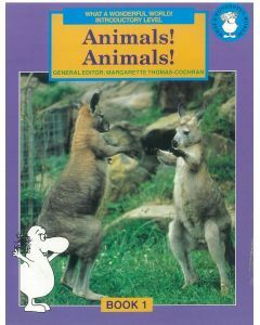 What a Wonderful World! Introductory Level Book 1: Animals! Animals!