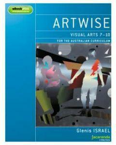 Artwise Visual Arts for the Australian Curriculum Years 7-10 Print & eBookPLUS