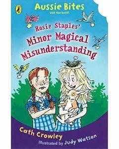 Aussie Bites: Rosie Staples' Minor Magical Misunderstanding