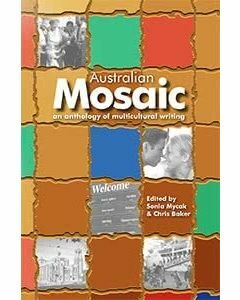 Australian Mosaic: an anthology of multicultural writing