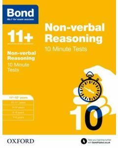 Bond 11+: Non-verbal Reasoning: 10 Minute Tests for 11 to 12+ years [Out of stock til Dec 2020]
