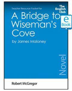A Bridge to Wiseman's Cove: English Club Teacher Resource Package ebook