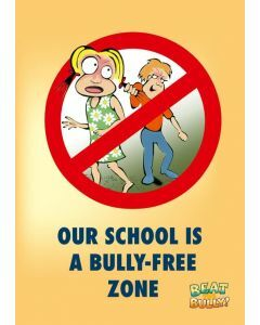 Beat the Bully A3 Poster 1. Our school is a Bully-Free Zone