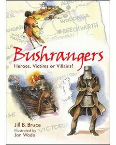 Bushrangers: Heroes, Victims or Villians?
