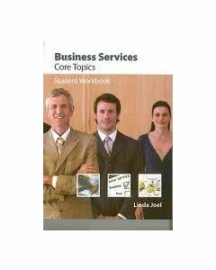 Business Services Core Topics Student Workbook
