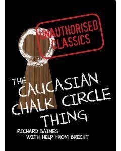 The Caucasian Chalk Thing: Unauthorised Classics
