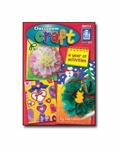 Classroom Craft: A Year of Activities (Ages 5 to 8)