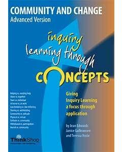 Community and Change Advanced Version (Yrs 6-12) - Inquiry Learning Through Concepts