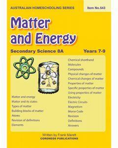 Secondary Science 8A: Matter & Energy (Australian Homeschooling Series Item no. 543)