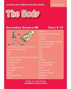 Secondary Science 8B: The Body (Australian Homeschooling Series Item no. 546)