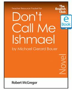 Don't Call Me Ishmael: English Club Teacher Resource Packet ebook