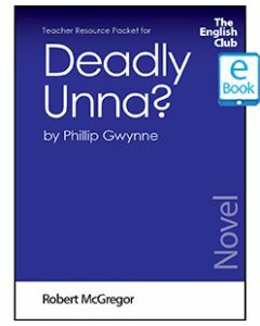 Deadly Unna?: English Club Teacher Resource Packet ebook