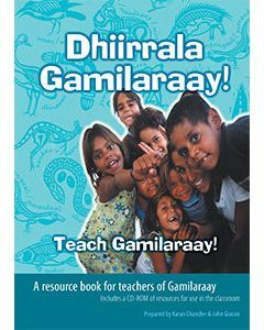 Dhiirrala Gamilaraay! Teach Gamilaraay! Teachers Reference Book with audio CD