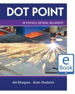 Dot Point IB Physics Option: Relativity eBook (digital-only)