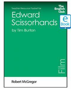 Edward Scissorhands: English Club Teacher Resource Packet ebook