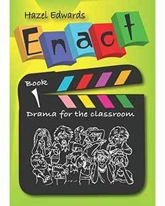 Enact: Drama for the Classroom Book 1