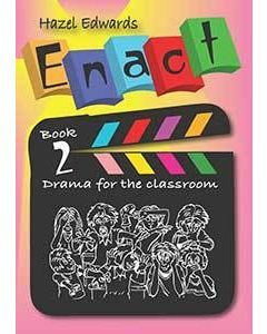 Enact: Drama for the Classroom Book 2