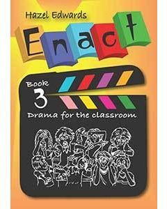 Enact: Drama for the Classroom Book 3