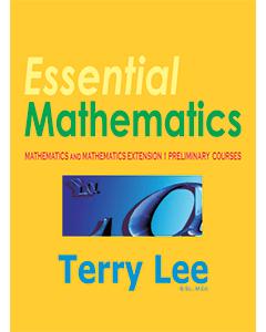 Essential Mathematics: Mathematics and Mathematics Extension 1 Preliminary Courses