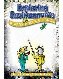 Exploring Environments: Rivers & Wetlands