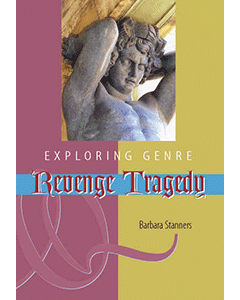 Exploring Genre: Revenge Tragedy