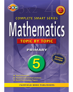 FBP Complete Smart Series: Mathematics Topic by Topic Primary 5