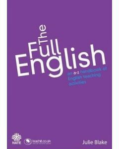 The Full English Handbook: An A to Z Handbook of English Teaching Activities