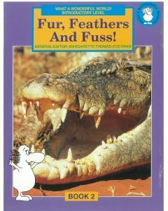 What a Wonderful World! Introductory Level Book 2: Fur, Feathers and Fuss!