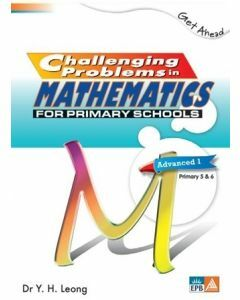 Get Ahead: Challenging Problems in Mathematics for Primary Schools Advanced 1