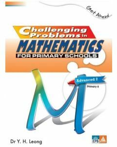 Get Ahead: Challenging Problems in Mathematics for Primary Schools Advanced 2