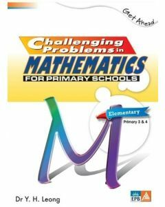 Get Ahead: Challenging Problems in Mathematics for Primary Schools Elementary