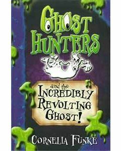 Ghost Hunters and the Incredibly Revolting Ghost!