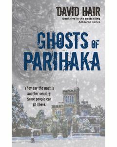 Ghosts of Parihaka
