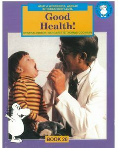 What a Wonderful World! Introductory Level Book 26: Good Health!
