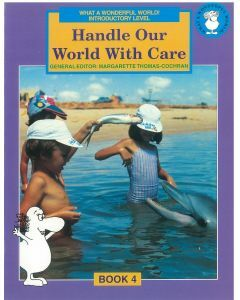 What a Wonderful World! Introductory Level Book 4: Handle Our World with Care