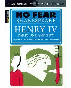 Henry IV Parts One and Two: No Fear Shakespeare