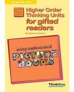 Higher Order Thinking Units for Gifted Readers Using Sophisticated Picture Books