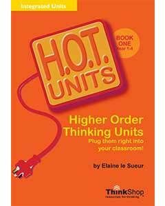 H.O.T. Units! Higher Order Thinking Units Book 1 (Years 1-4)