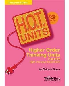 H.O.T. Units! Higher Order Thinking Units Book 2 (Years 5-8)