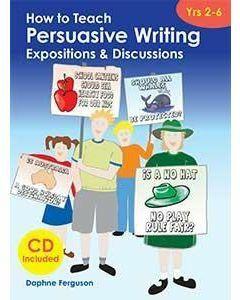 How To Teach Persuasive Writing (Yrs 2-6)