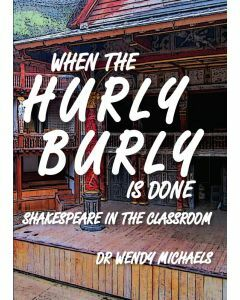 When the Hurly Burly is Done: Shakespeare in the Classroom