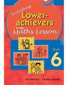 Inc. Lower Achievers in the Maths Classroom Book 6